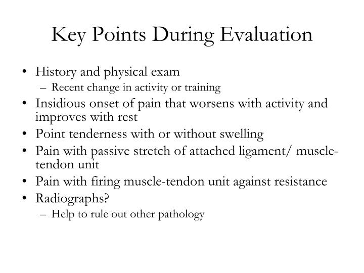 Key Points During Evaluation