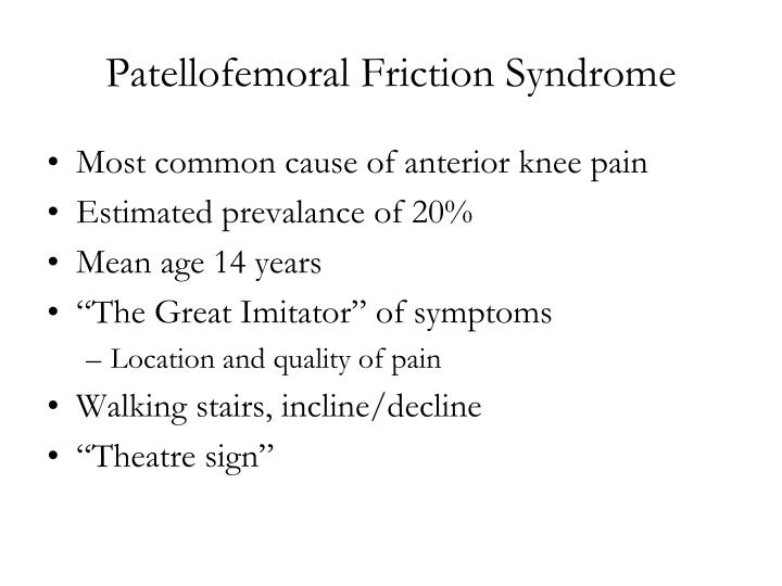 Patellofemoral Friction Syndrome