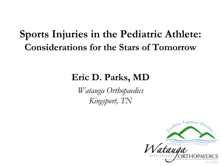 Sports injuries in the pediatric athlete considerations for the stars of tomorrow