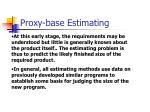 proxy base estimating