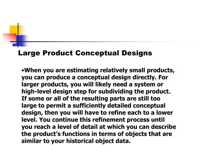 Large Product Conceptual Designs