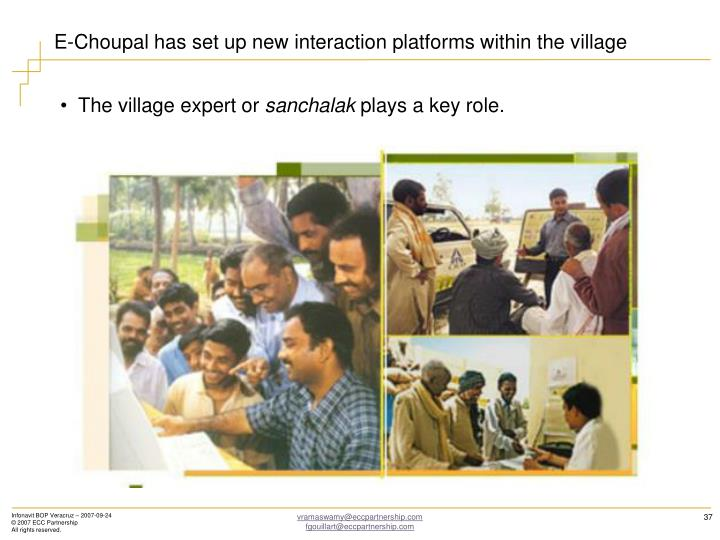 E-Choupal has set up new interaction platforms within the village