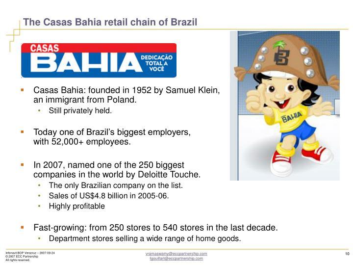The Casas Bahia retail chain of Brazil