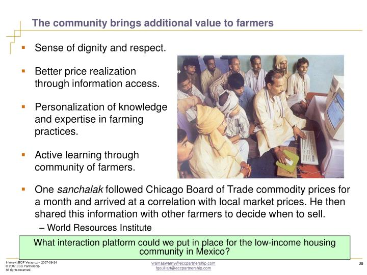 The community brings additional value to farmers