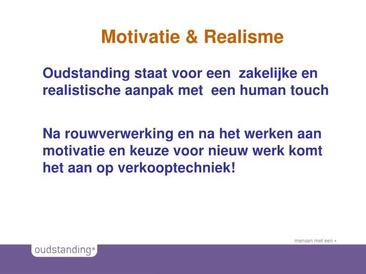 Motivatie & Realisme