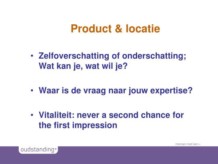 Product & locatie