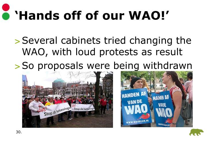 'Hands off of our WAO!'