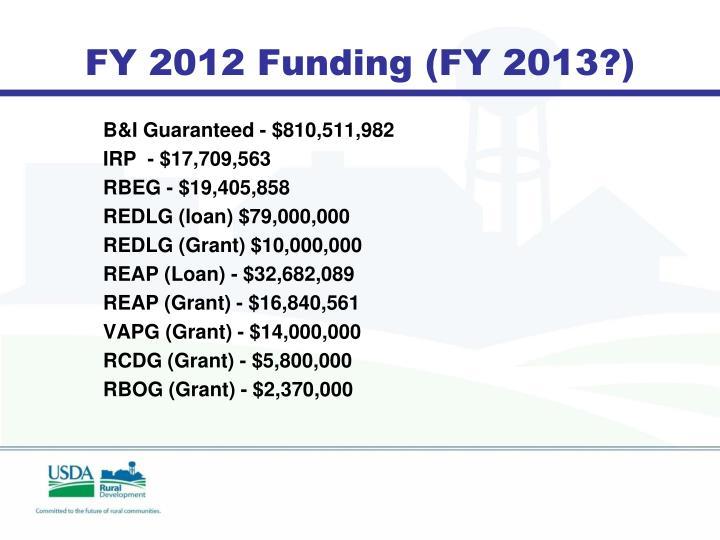 FY 2012 Funding (FY 2013?)