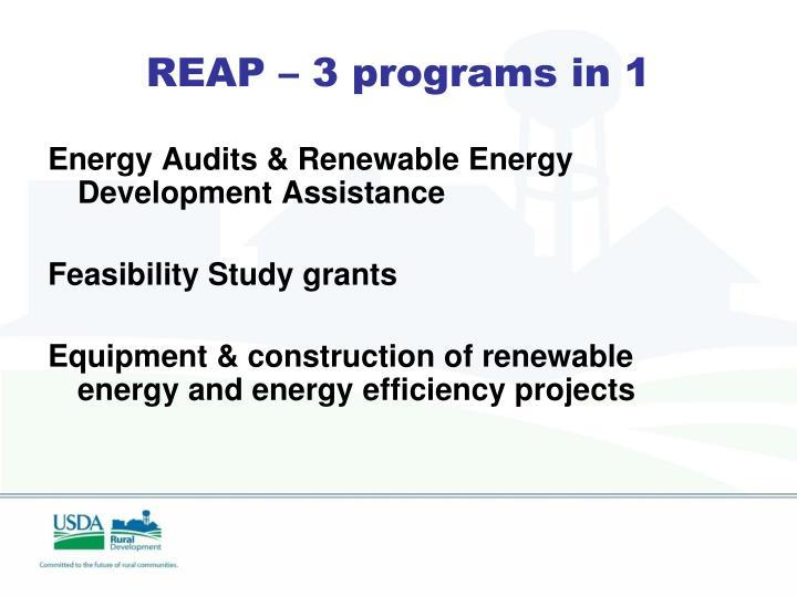 REAP – 3 programs in 1