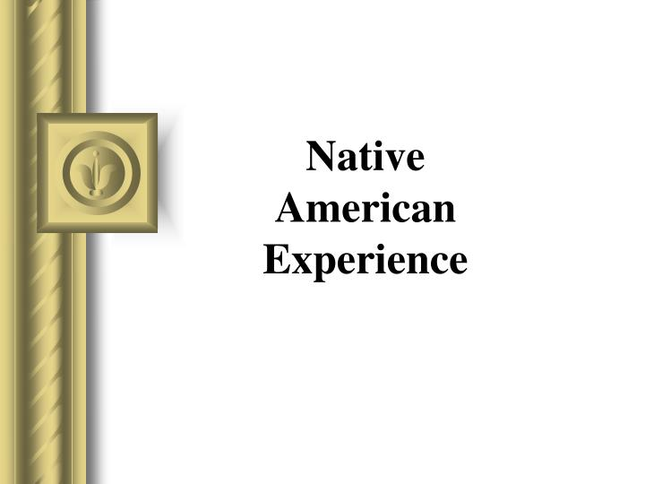 native american experience