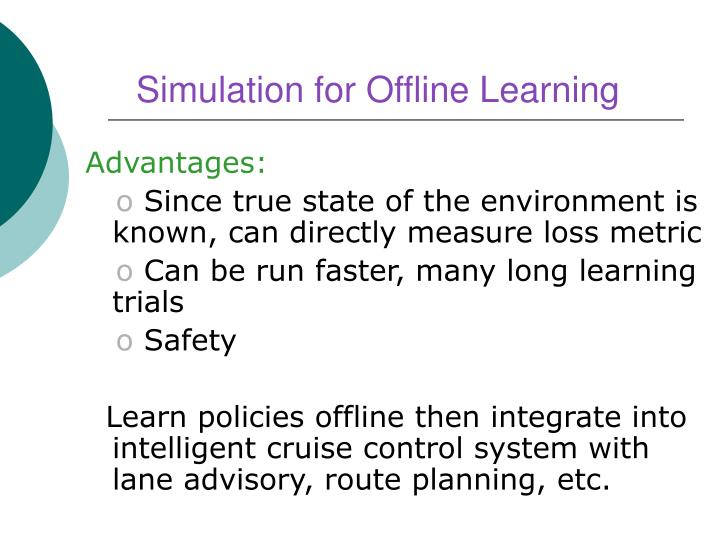 Simulation for Offline Learning