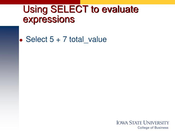 Using SELECT to evaluate expressions