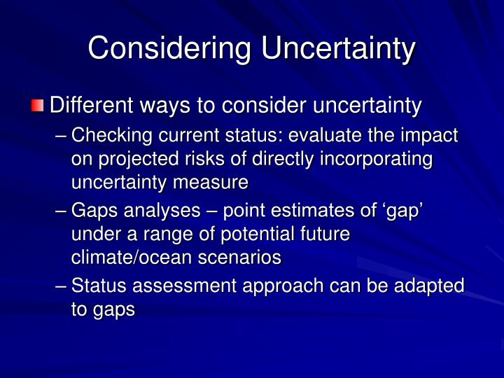 Considering Uncertainty