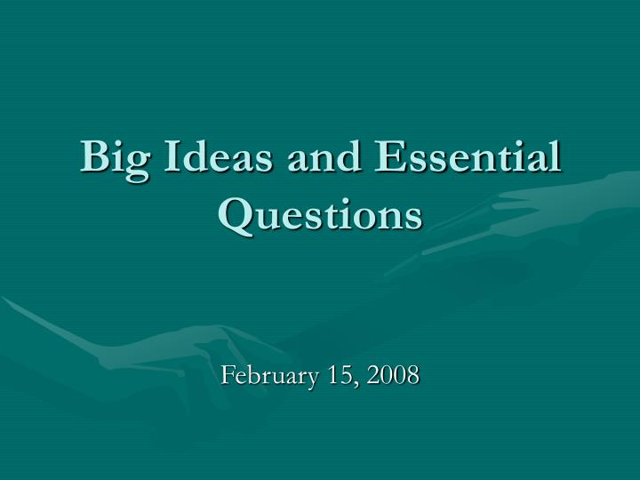 Big ideas and essential questions