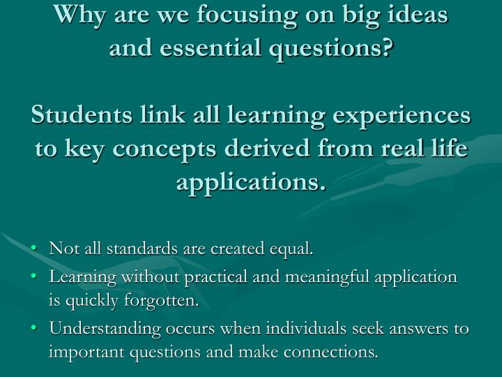 Why are we focusing on big ideas and essential questions?