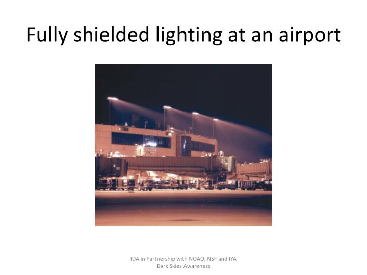 Fully shielded lighting at an airport