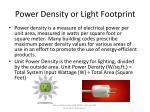 power density or light footprint