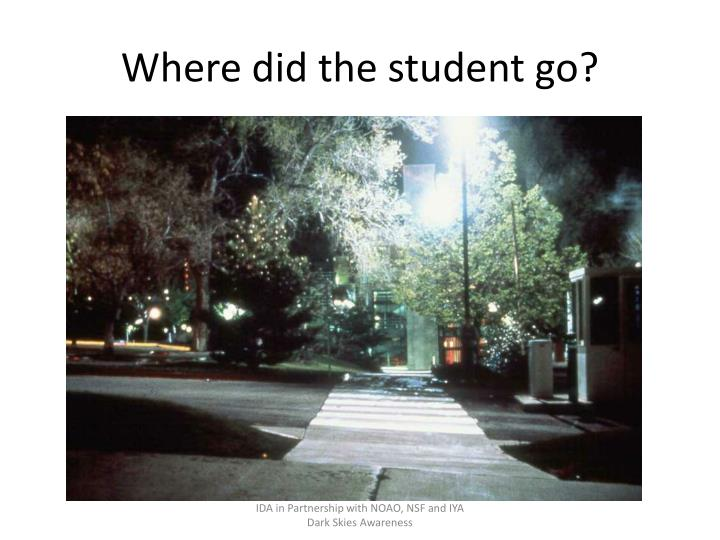 Where did the student go?
