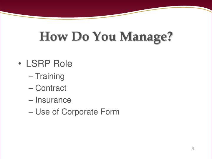 How Do You Manage?