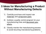 5 ideas for manufacturing a product without manufacturing defects