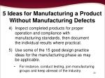 5 ideas for manufacturing a product without manufacturing defects1