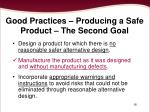 good practices producing a safe product the second goal