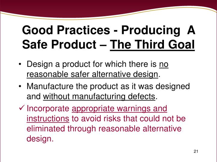 Good Practices - Producing  A Safe Product –