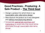 good practices producing a safe product the third goal