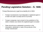 pending legislative solution s 1606