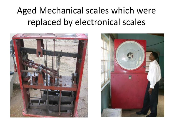 Aged Mechanical scales which were replaced by electronical scales