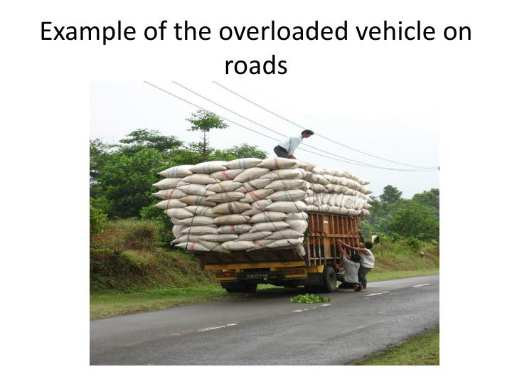 Example of the overloaded vehicle on roads