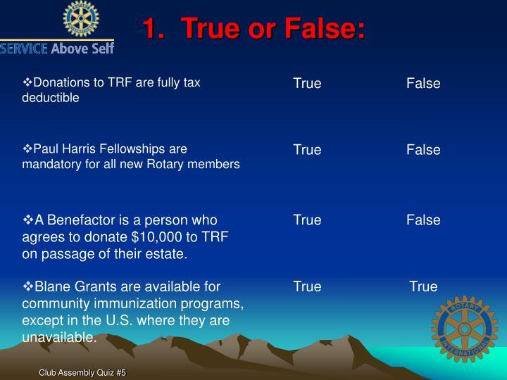 1.  True or False: