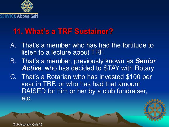 11. What's a TRF Sustainer?