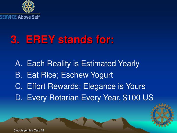 3.  EREY stands for: