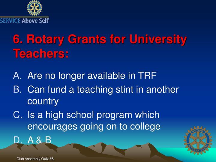 6. Rotary Grants for University Teachers: