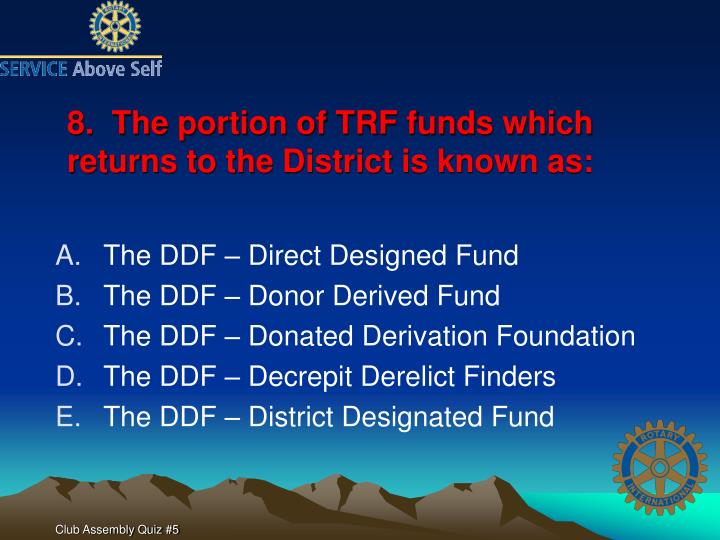 8.  The portion of TRF funds which returns to the District is known as: