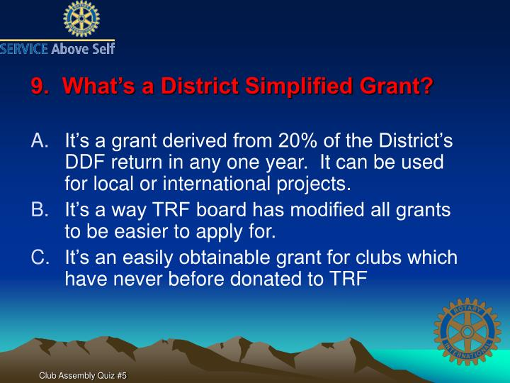 9.  What's a District Simplified Grant?