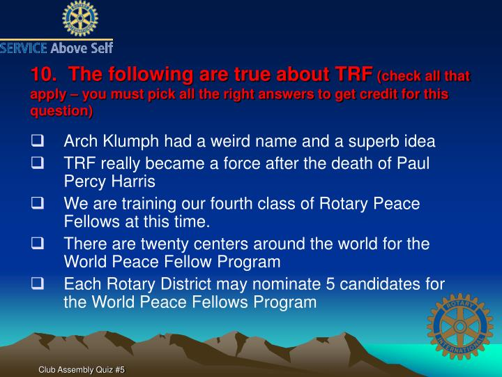 10.  The following are true about TRF