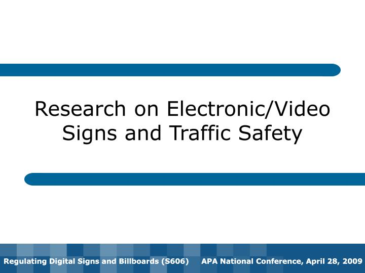 Research on Electronic/Video Signs and Traffic Safety