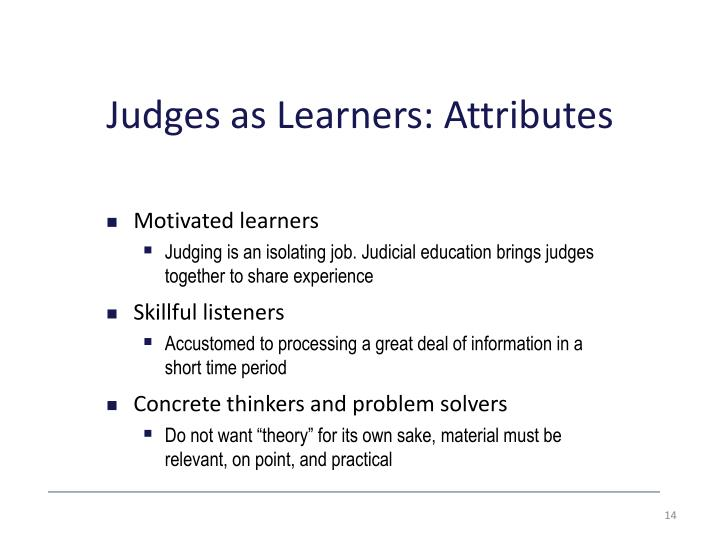 Judges as Learners: Attributes