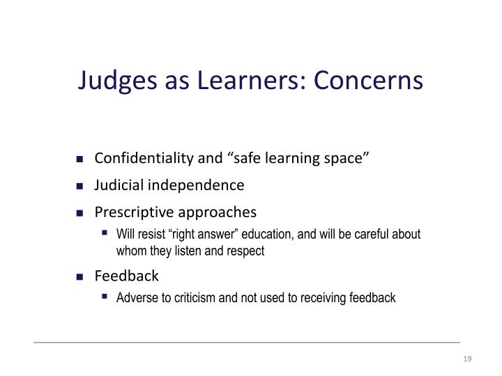 Judges as Learners: Concerns