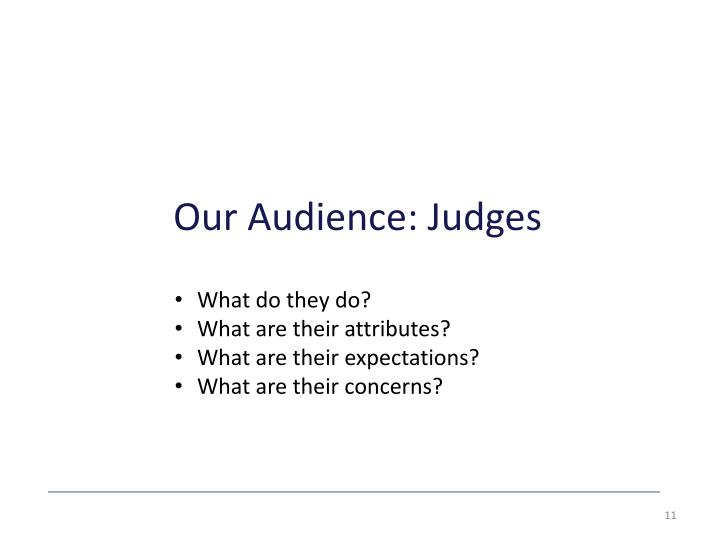 Our Audience: Judges