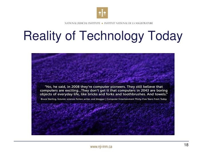 Reality of Technology Today