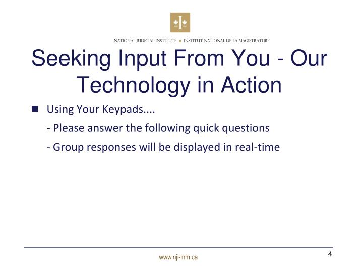 Seeking Input From You - Our Technology in Action