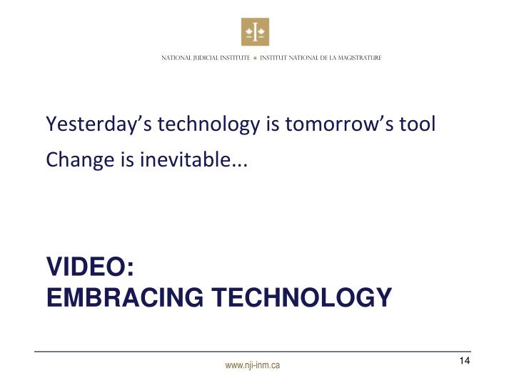 Yesterday's technology is tomorrow's tool
