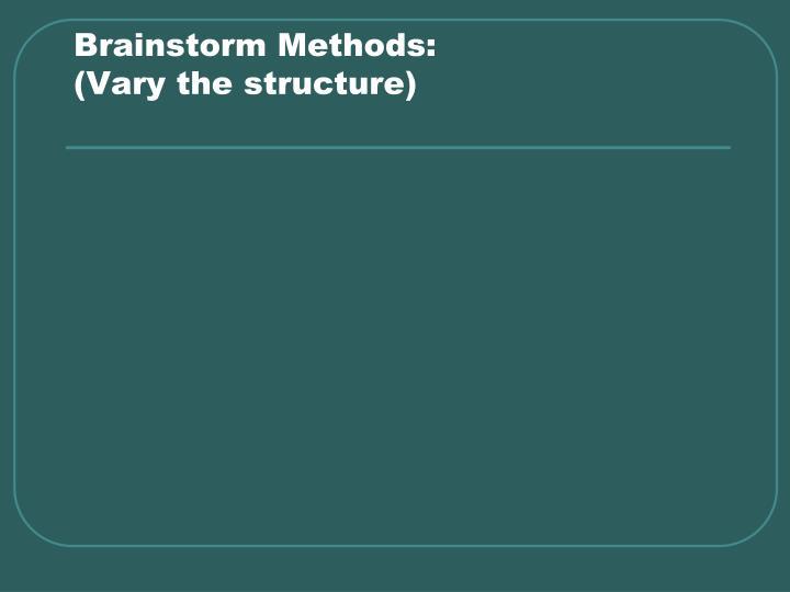 Brainstorm Methods: