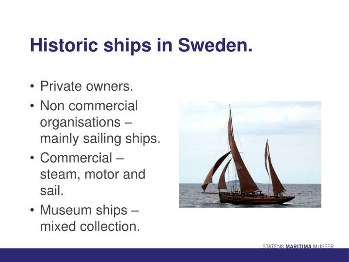 Historic ships in Sweden.