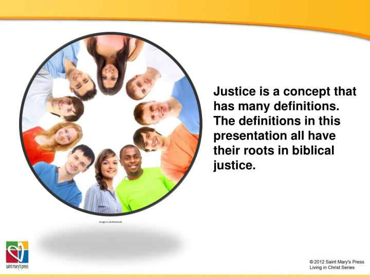 Justice is a concept that has many definitions. The definitions in this presentation all have their roots in biblical justice.