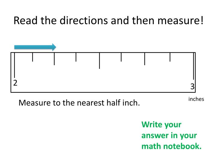 Read the directions and then measure!