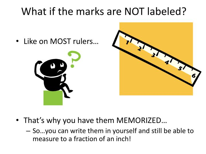 What if the marks are NOT labeled?